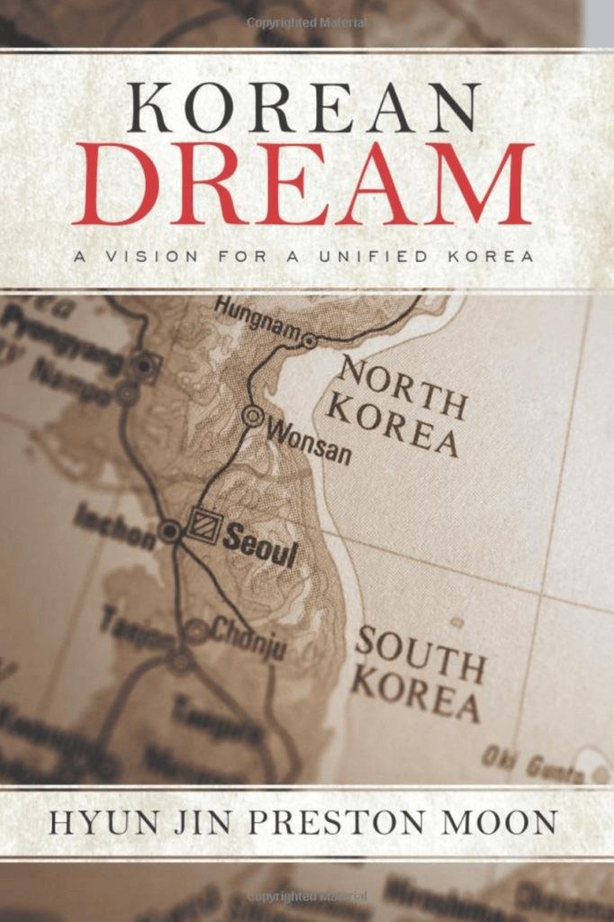 Korean Dream A Vision For a Unified Korea