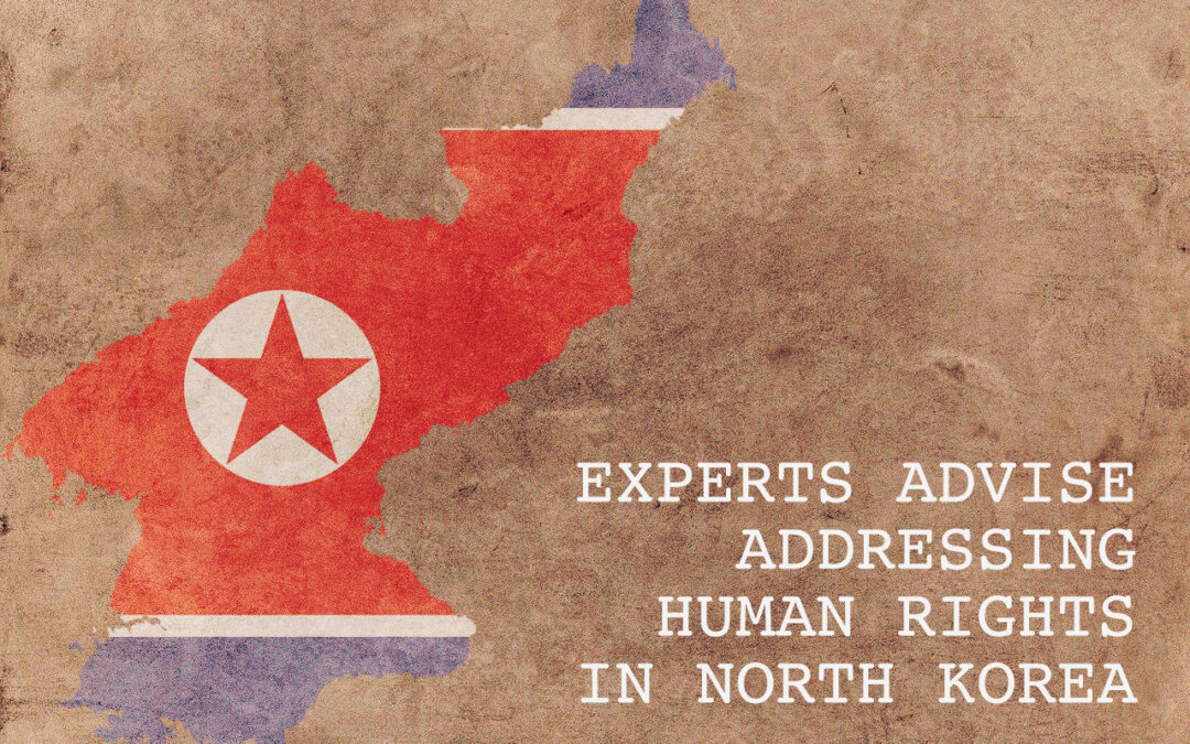 Experts Advise Addressing Human Rights in North Korea