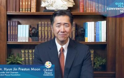 2021 Global Peace Convention Plenary – Keynote Address by Dr. Hyun Jin Preston Moon