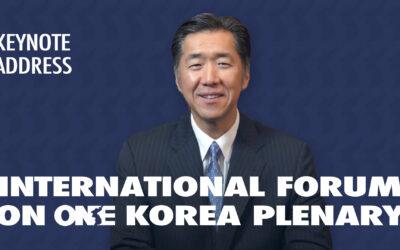 2021 International Forum on One Korea Plenary – Keynote Address by Dr. Hyun Jin Preston Moon